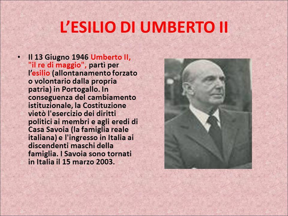 LABDICAZIONE DEL RE VITTORIO EMANUELE III Il re Vittorio Emanuele III, accusato di avere appoggiato il fascismo abdicò (rinunciò alla carica di re) in