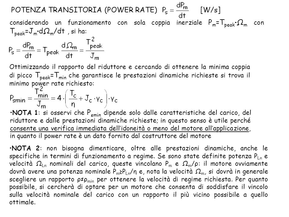 POTENZA TRANSITORIA (POWER RATE) [W/s] Ottimizzando il rapporto del riduttore e cercando di ottenere la minima coppia di picco T peak =T min che garan
