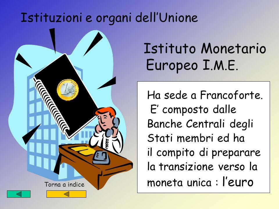 Istituzioni e organi dellUnione Banca Europea per gli investimenti B.E.I. Torna a indice Non è una banca presso La quale si deposita de- naro ma distr