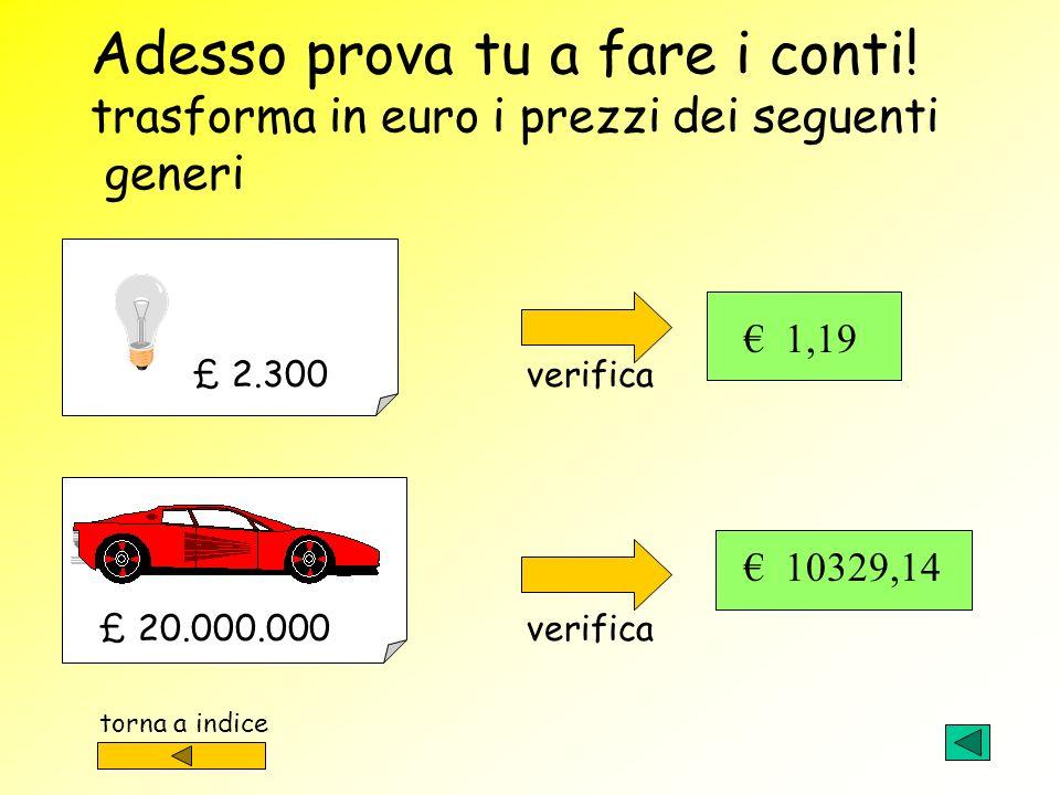 ARROTONDAMENTO A MENO DI 0,01 Se la terza cifra decimale è maggiore o uguale a 5 la cifra dei centesimi viene aumentata di 1 Es. £ 48.000 : 1936,27 =