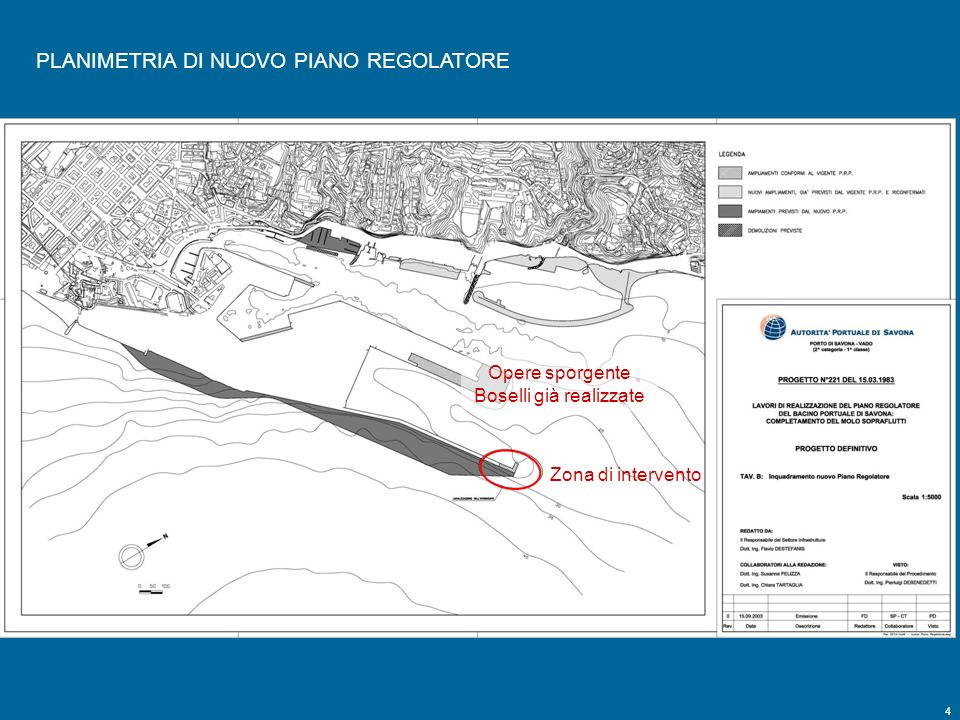 4 Tavola B PLANIMETRIA DI NUOVO PIANO REGOLATORE Zona di intervento Opere sporgente Boselli già realizzate