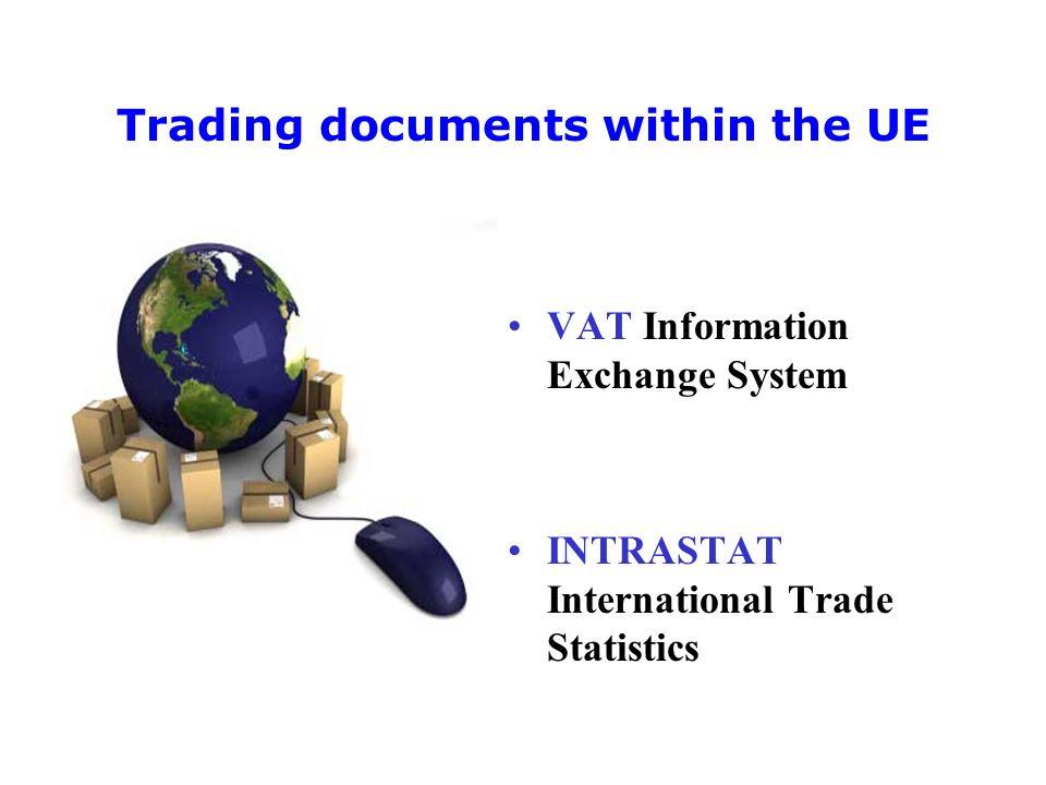 Trading documents within the UE VAT Information Exchange System INTRASTAT International Trade Statistics