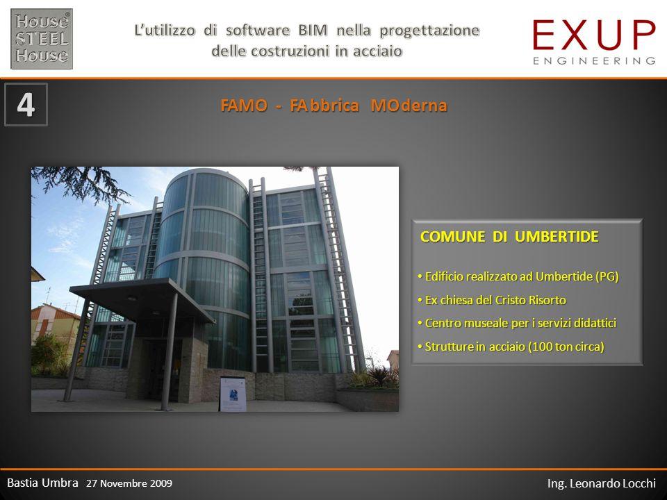 Bastia Umbra 27 Novembre 2009 Ing. Leonardo Locchi FAMO - FA bbrica MO derna COMUNE DI UMBERTIDE 4 Edificio realizzato ad Umbertide (PG) Edificio real