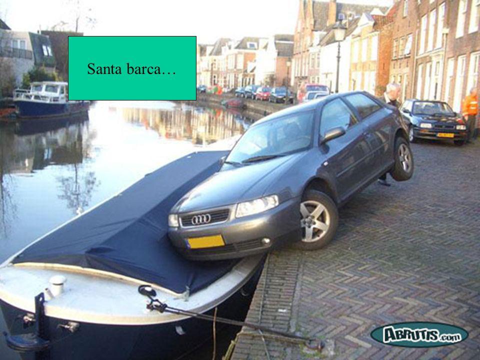 Santa barca…