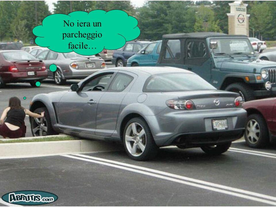 No iera un parcheggio facile…