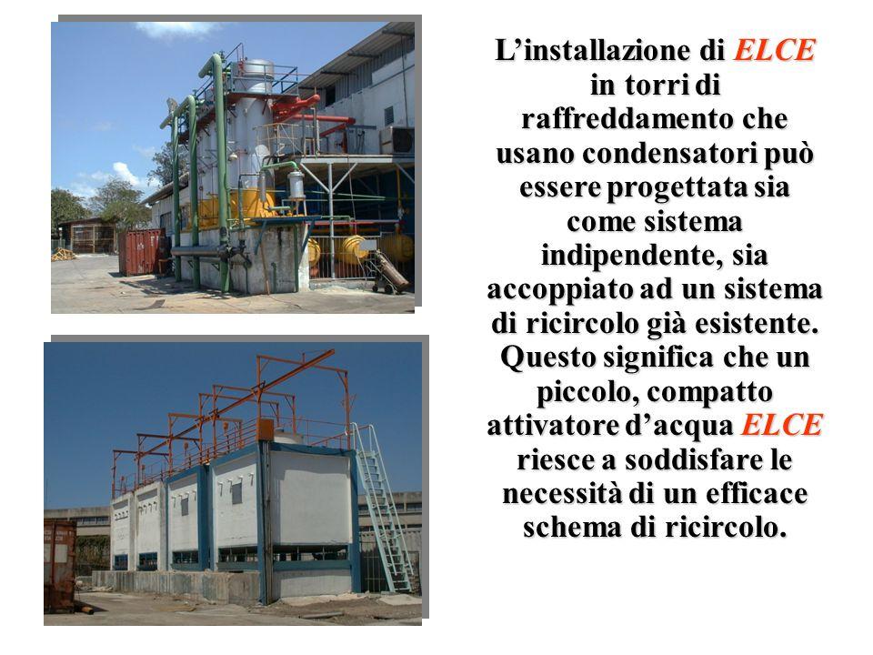 Linstallazione di ELCE in torri di raffreddamento che usano condensatori può essere progettata sia come sistema indipendente, sia accoppiato ad un sis