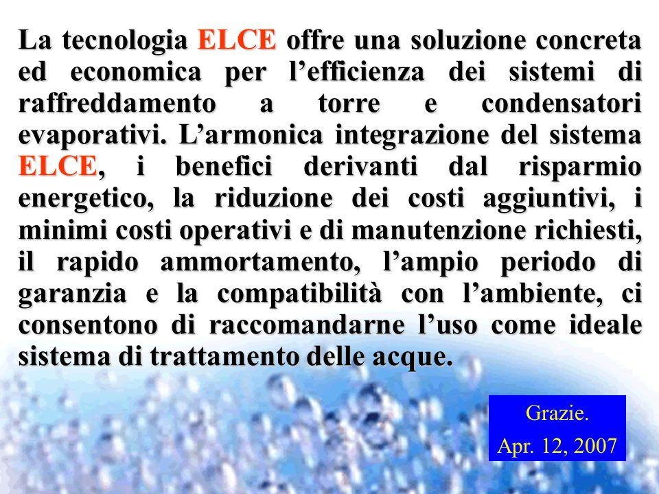 La tecnologia ELCE offre una soluzione concreta ed economica per lefficienza dei sistemi di raffreddamento a torre e condensatori evaporativi. Larmoni