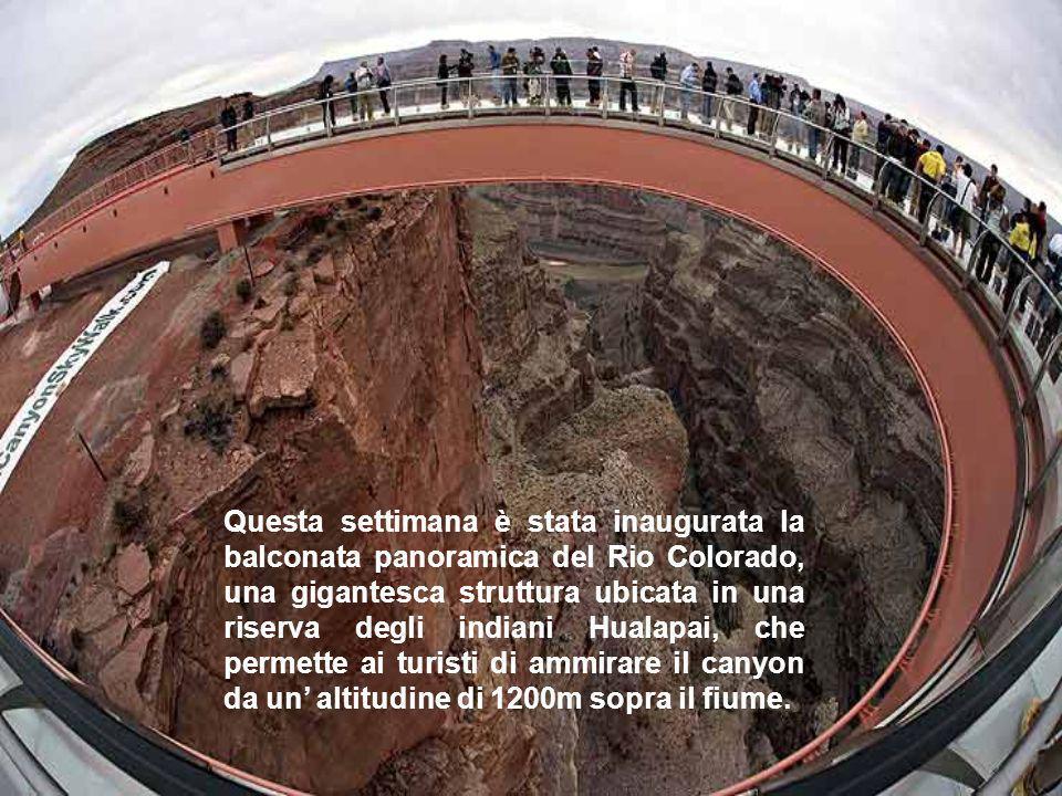 Questa settimana è stata inaugurata la balconata panoramica del Rio Colorado, una gigantesca struttura ubicata in una riserva degli indiani Hualapai,