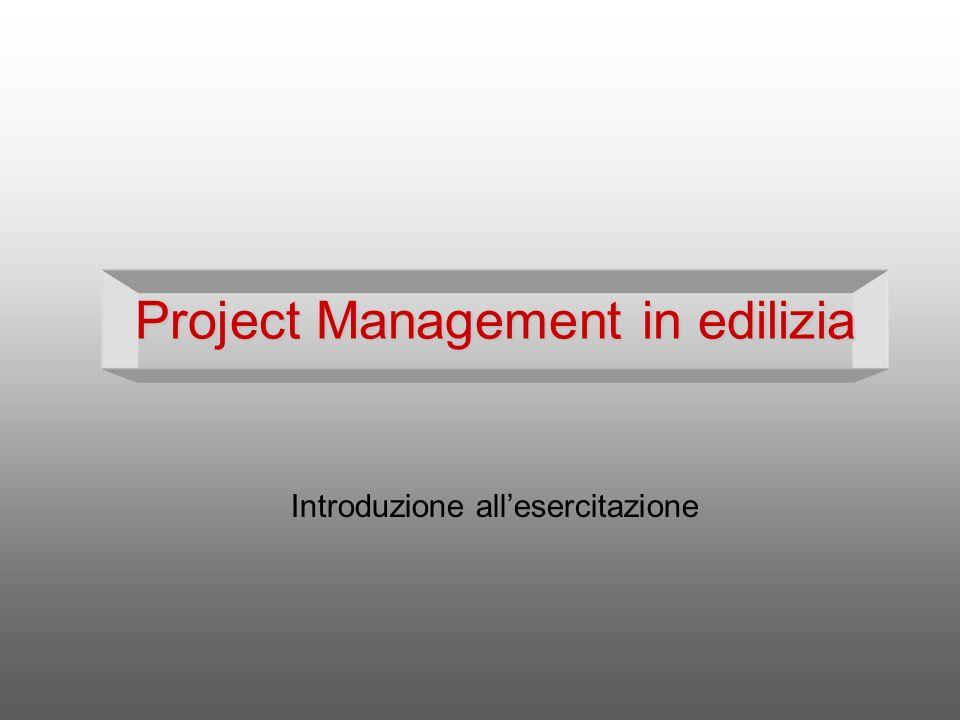Project Management in edilizia Introduzione allesercitazione