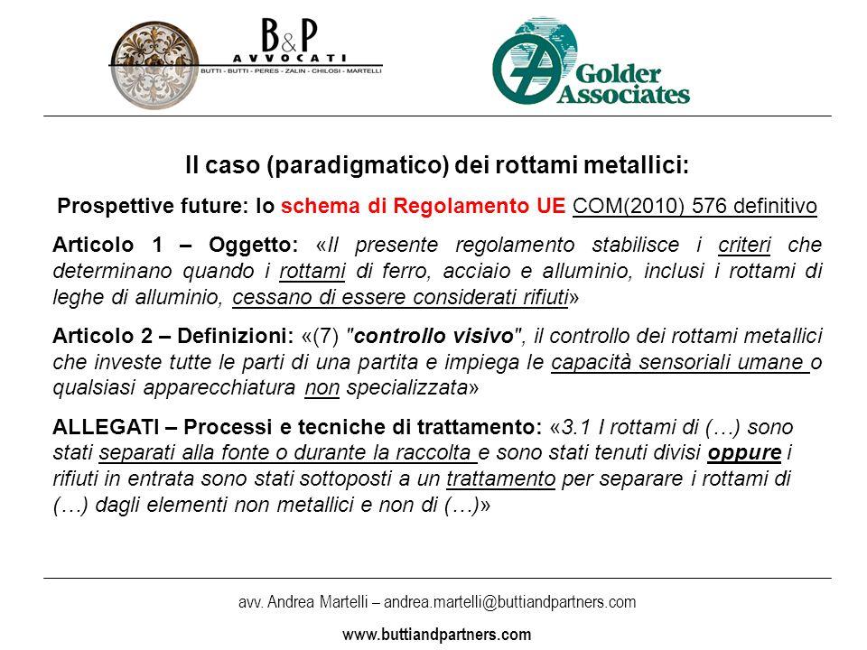avv. Andrea Martelli – andrea.martelli@buttiandpartners.com www.buttiandpartners.com Il caso (paradigmatico) dei rottami metallici: Prospettive future