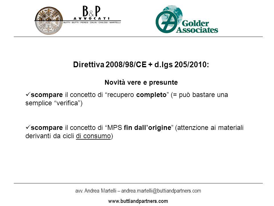 avv. Andrea Martelli – andrea.martelli@buttiandpartners.com www.buttiandpartners.com Direttiva 2008/98/CE + d.lgs 205/2010: Novità vere e presunte sco