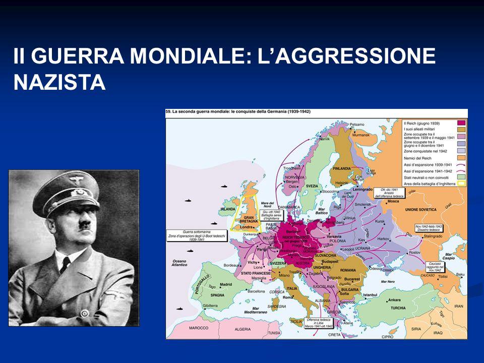 II GUERRA MONDIALE: LAGGRESSIONE NAZISTA