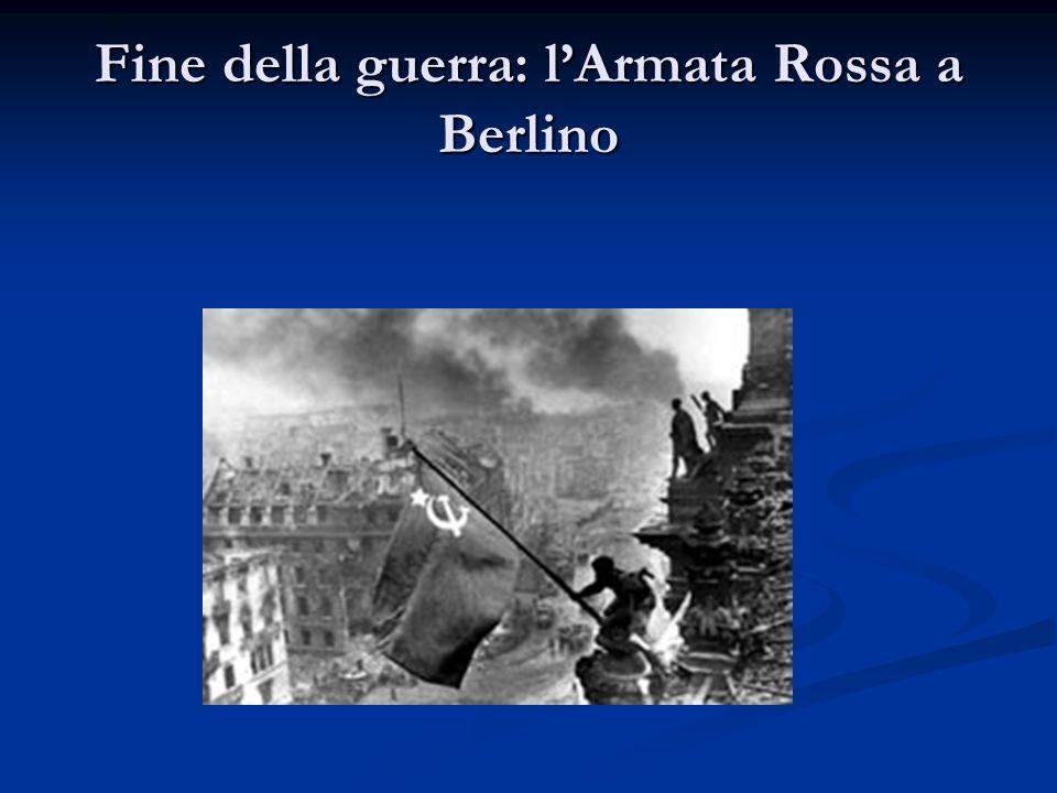 Fine della guerra: lArmata Rossa a Berlino