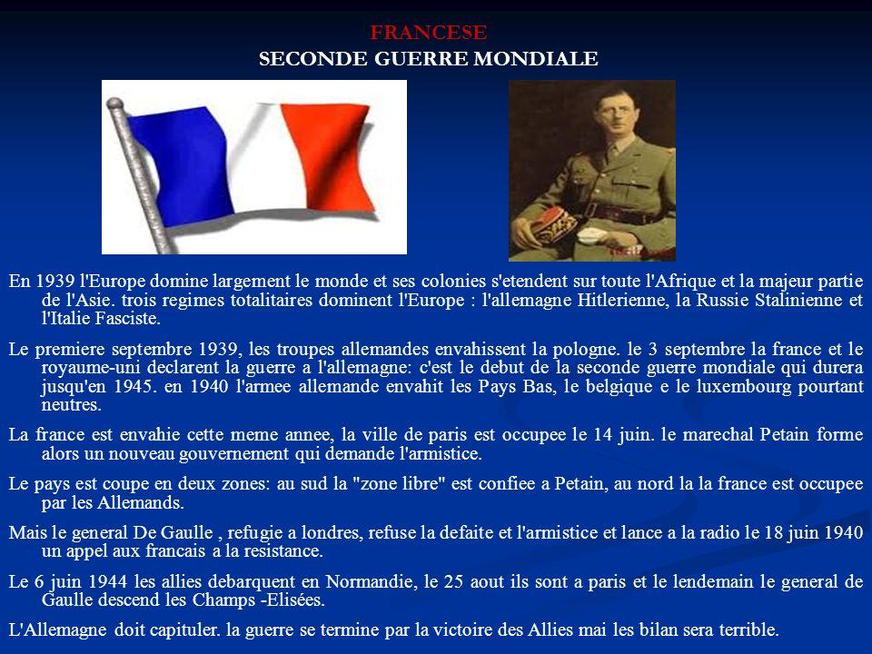 FRANCESE SECONDE GUERRE MONDIALE En 1939 l'Europe domine largement le monde et ses colonies s'etendent sur toute l'Afrique et la majeur partie de l'As