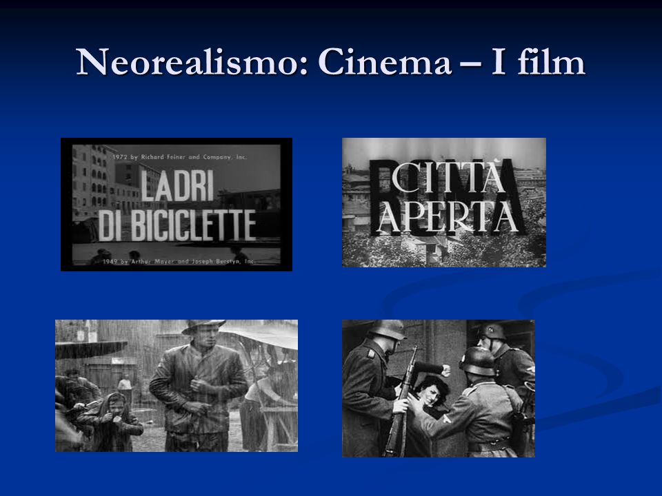 Neorealismo: Cinema – I film