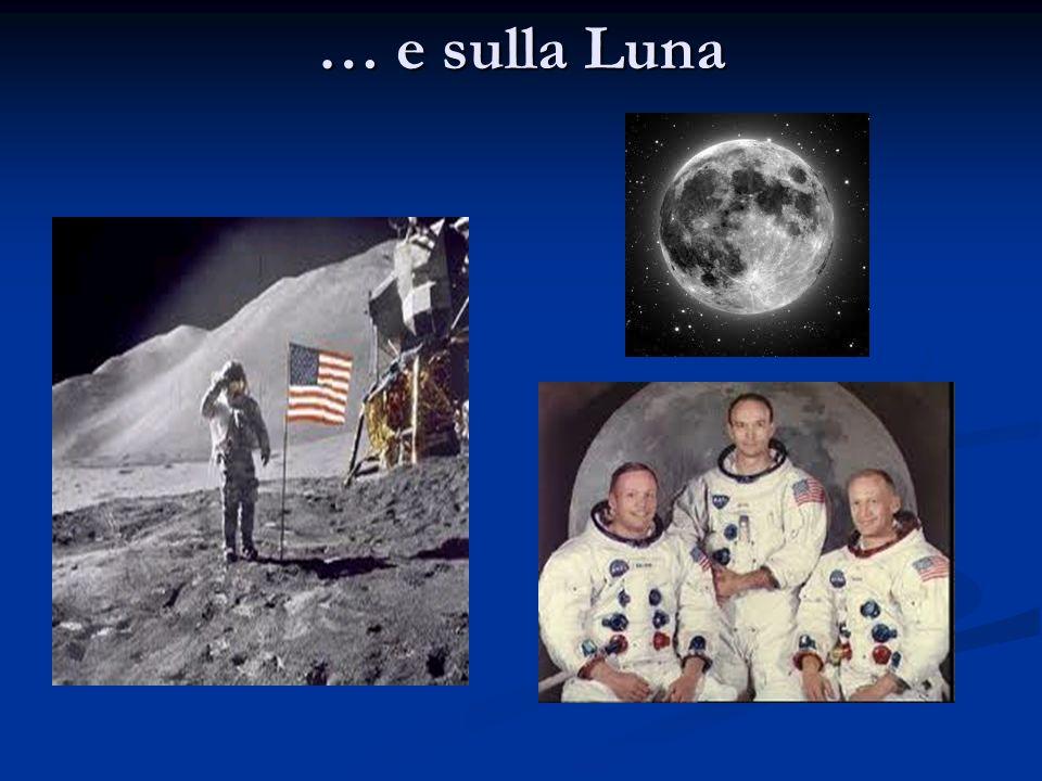 … e sulla Luna
