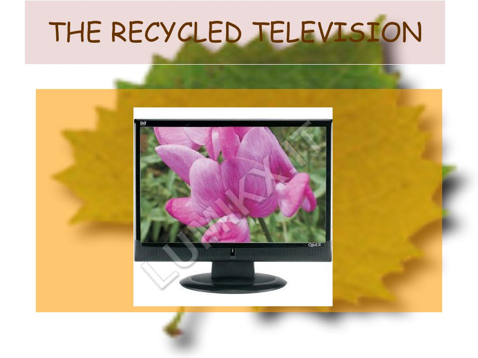 THE RECYCLED TELEVISION