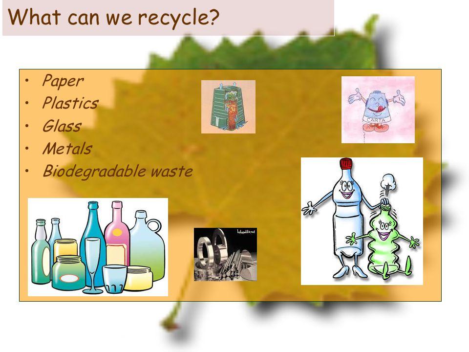 Paper La carta, che è fatta di cellulosa, può essere riciclata: la cellulosa si estrae dal legno e da altri vegetali.