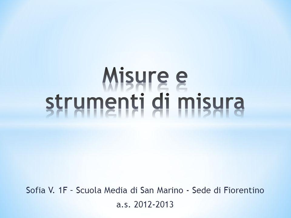 Sofia V. 1F – Scuola Media di San Marino - Sede di Fiorentino a.s. 2012-2013