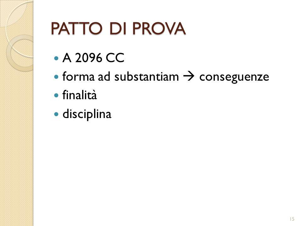 PATTO DI PROVA A 2096 CC forma ad substantiam conseguenze finalità disciplina 15