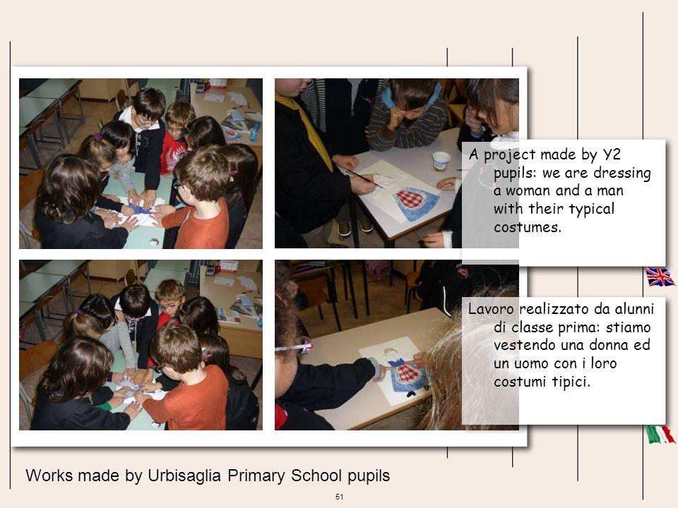 51 Works made by Urbisaglia Primary School pupils Lavoro realizzato da alunni di classe prima: stiamo vestendo una donna ed un uomo con i loro costumi