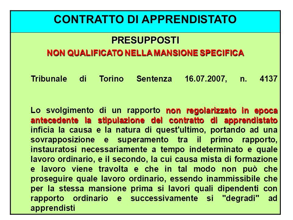CONTRATTO DI APPRENDISTATO PRESUPPOSTI NON QUALIFICATO NELLA MANSIONE SPECIFICA Tribunale di Torino Sentenza 16.07.2007, n. 4137 non regolarizzato in