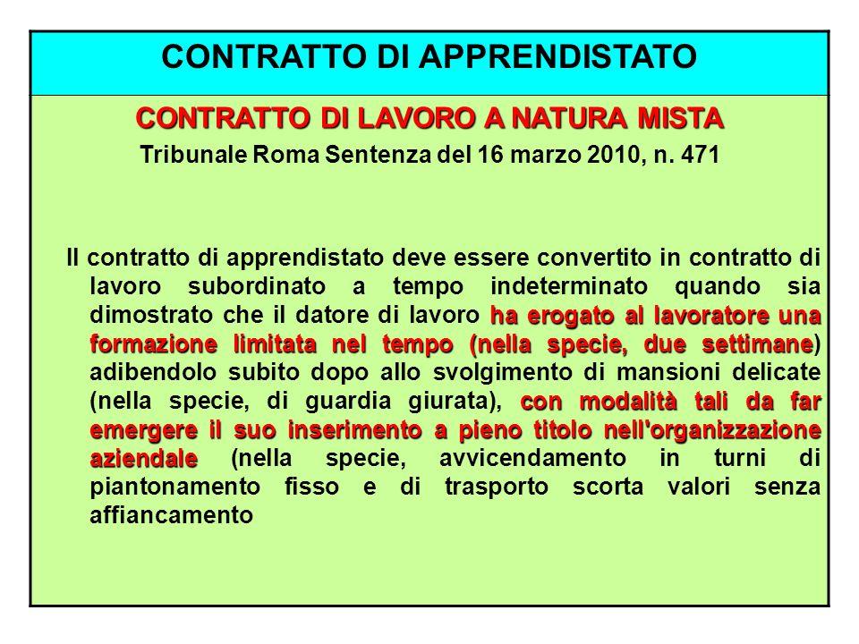 CONTRATTO DI APPRENDISTATO CONTRATTO DI LAVORO A NATURA MISTA Tribunale Roma Sentenza del 16 marzo 2010, n. 471 ha erogato al lavoratore una formazion