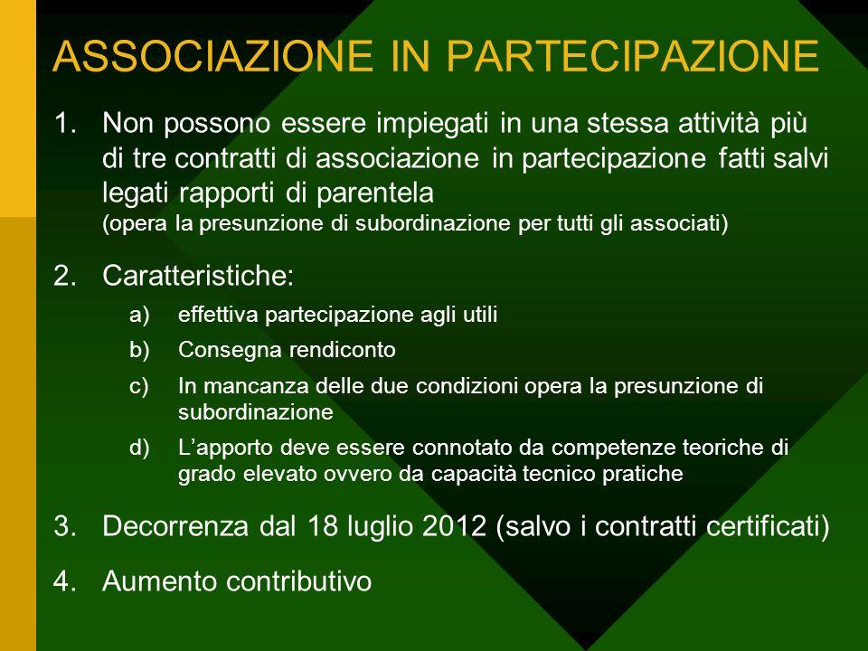 ASSOCIAZIONE IN PARTECIPAZIONE 1.Non possono essere impiegati in una stessa attività più di tre contratti di associazione in partecipazione fatti salv