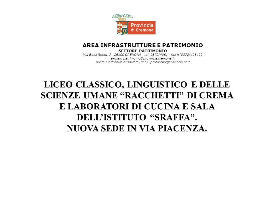 AREA INFRASTRUTTURE E PATRIMONIO SETTORE PATRIMONIO Via Bella Rocca, 7 - 26100 CREMONA - tel. 0372/4061 - fax n° 0372/406499 e-mail: patrimonio@provin