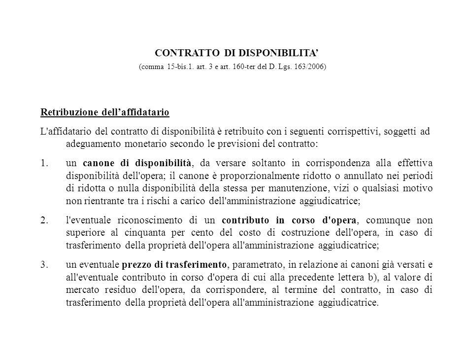 Retribuzione dellaffidatario L'affidatario del contratto di disponibilità è retribuito con i seguenti corrispettivi, soggetti ad adeguamento monetario