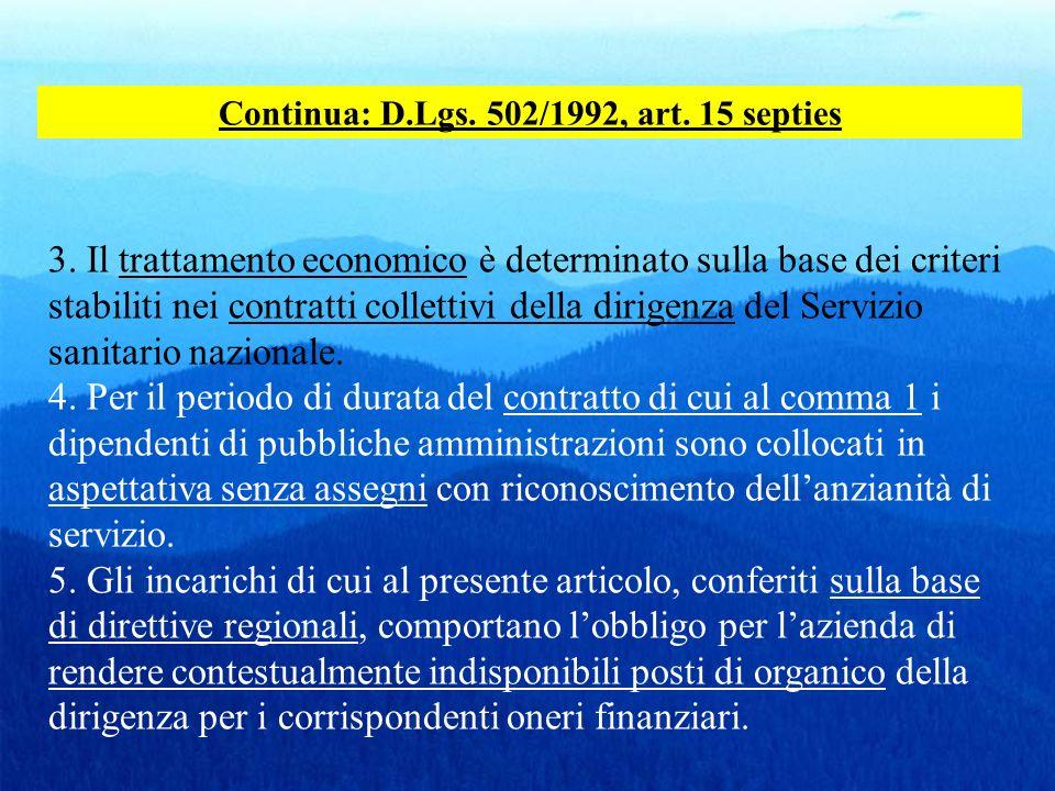 3. Il trattamento economico è determinato sulla base dei criteri stabiliti nei contratti collettivi della dirigenza del Servizio sanitario nazionale.