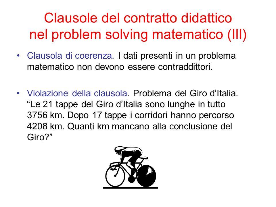 Clausole del contratto didattico nel problem solving matematico (III) Clausola di coerenza. I dati presenti in un problema matematico non devono esser