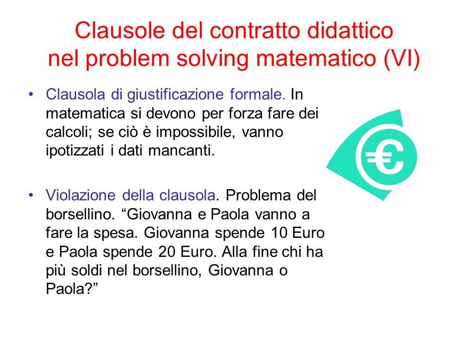 Clausole del contratto didattico nel problem solving matematico (VI) Clausola di giustificazione formale. In matematica si devono per forza fare dei c