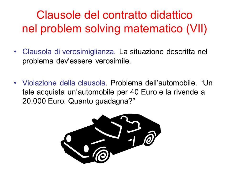 Clausole del contratto didattico nel problem solving matematico (VII) Clausola di verosimiglianza. La situazione descritta nel problema devessere vero