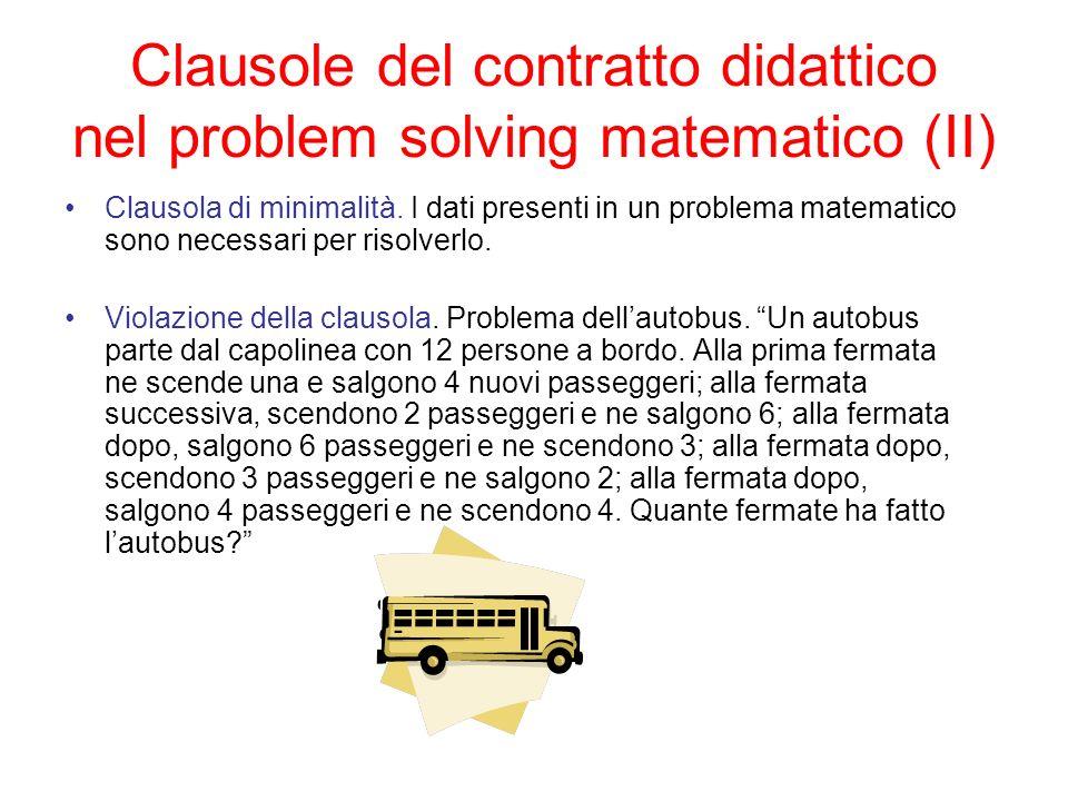 Clausole del contratto didattico nel problem solving matematico (II) Clausola di minimalità. I dati presenti in un problema matematico sono necessari