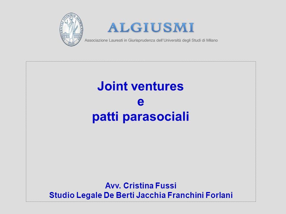 Joint ventures e patti parasociali Avv. Cristina Fussi Studio Legale De Berti Jacchia Franchini Forlani