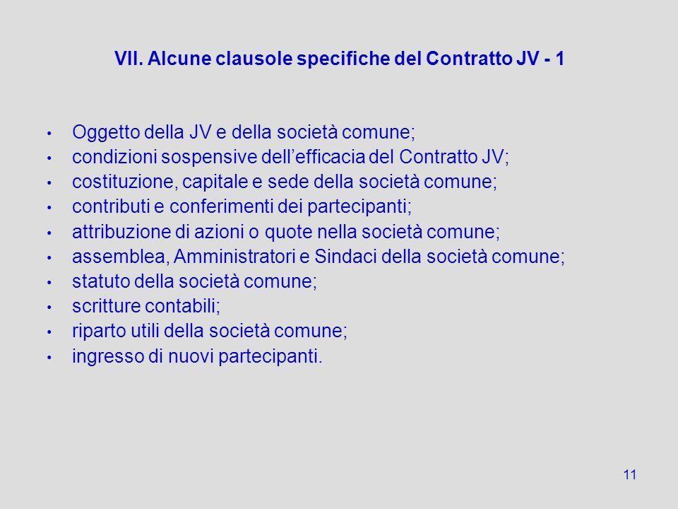 11 VII. Alcune clausole specifiche del Contratto JV - 1 Oggetto della JV e della società comune; condizioni sospensive dellefficacia del Contratto JV;