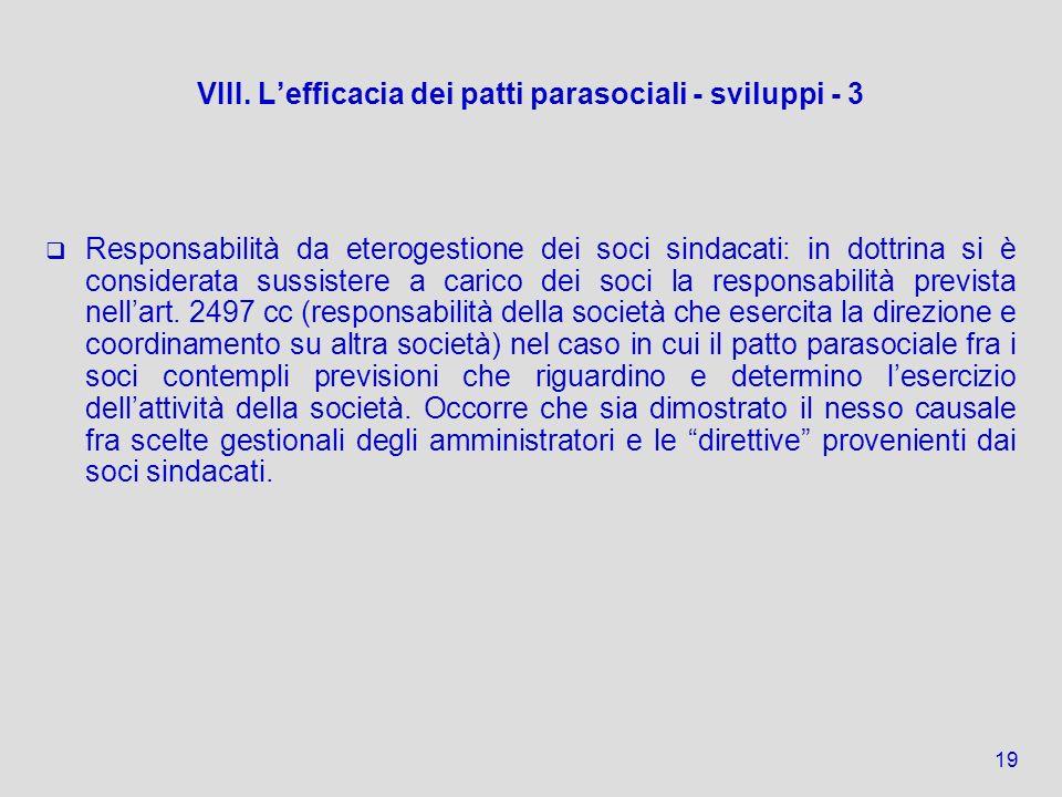 VIII. Lefficacia dei patti parasociali - sviluppi - 3 Responsabilità da eterogestione dei soci sindacati: in dottrina si è considerata sussistere a ca