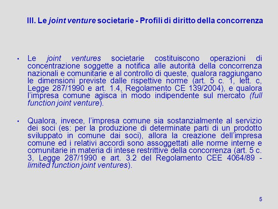 5 III. Le joint venture societarie - Profili di diritto della concorrenza Le joint ventures societarie costituiscono operazioni di concentrazione sogg