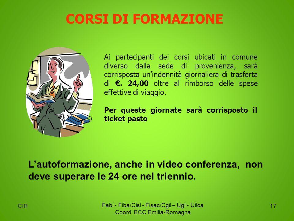 CIR Fabi - Fiba/Cisl - Fisac/Cgil – Ugl - Uilca Coord. BCC Emilia-Romagna 17 CORSI DI FORMAZIONE Ai partecipanti dei corsi ubicati in comune diverso d