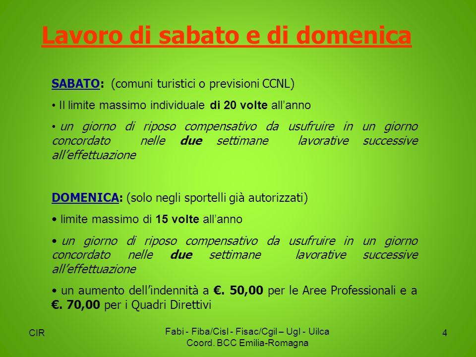 CIR Fabi - Fiba/Cisl - Fisac/Cgil – Ugl - Uilca Coord. BCC Emilia-Romagna 4 SABATO: (comuni turistici o previsioni CCNL) Il limite massimo individuale