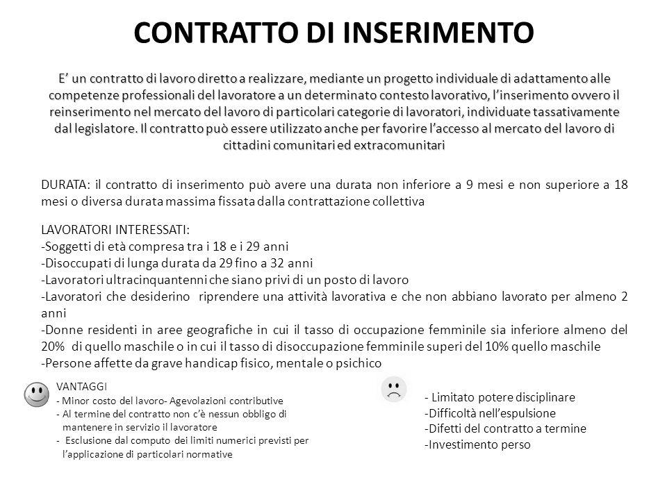 CONTRATTO DI INSERIMENTO E un contratto di lavoro diretto a realizzare, mediante un progetto individuale di adattamento alle competenze professionali