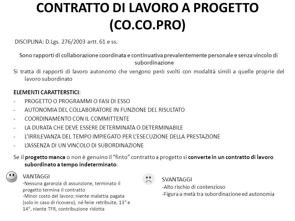CONTRATTO DI LAVORO A PROGETTO (CO.CO.PRO) DISCIPLINA: D.Lgs. 276/2003 artt. 61 e ss. Sono rapporti di collaborazione coordinata e continuativa preval