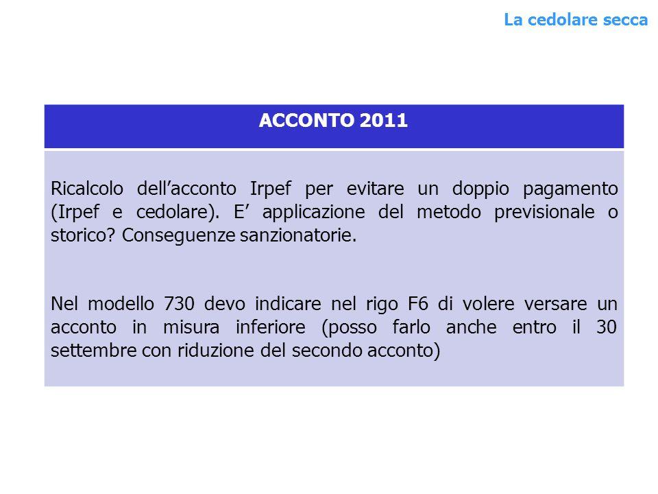 ACCONTO 2011 Ricalcolo dellacconto Irpef per evitare un doppio pagamento (Irpef e cedolare).