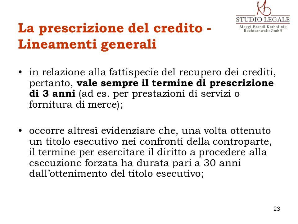 La prescrizione del credito - Lineamenti generali in relazione alla fattispecie del recupero dei crediti, pertanto, vale sempre il termine di prescriz