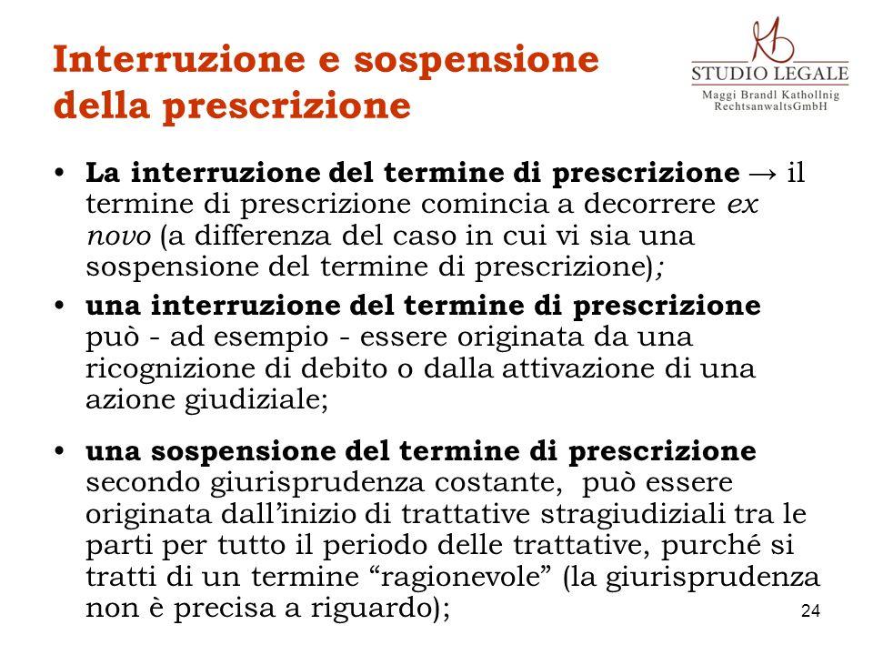 Interruzione e sospensione della prescrizione La interruzione del termine di prescrizione il termine di prescrizione comincia a decorrere ex novo (a d