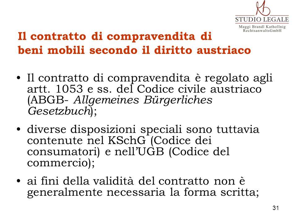 Il contratto di compravendita di beni mobili secondo il diritto austriaco Il contratto di compravendita è regolato agli artt. 1053 e ss. del Codice ci
