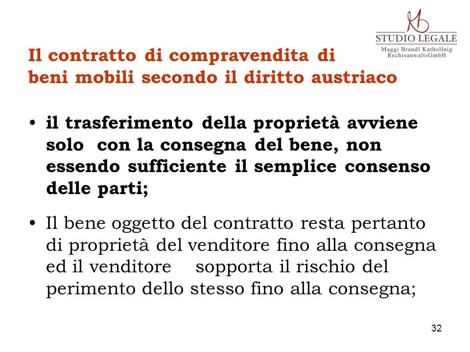 Il contratto di compravendita di beni mobili secondo il diritto austriaco il trasferimento della proprietà avviene solo con la consegna del bene, non