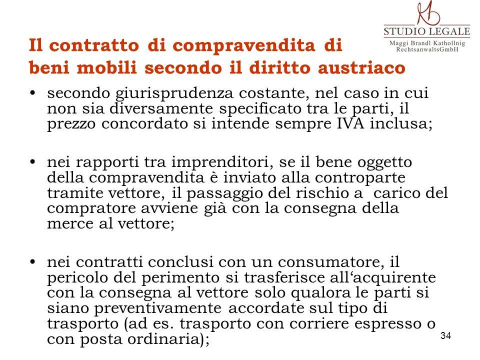 Il contratto di compravendita di beni mobili secondo il diritto austriaco secondo giurisprudenza costante, nel caso in cui non sia diversamente specif