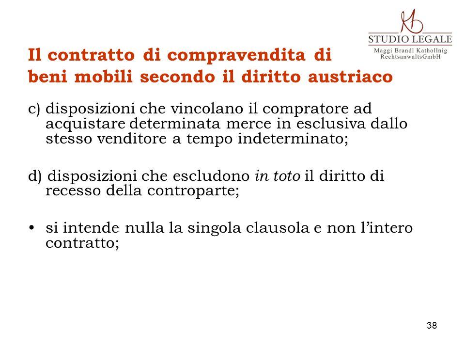 Il contratto di compravendita di beni mobili secondo il diritto austriaco c)disposizioni che vincolano il compratore ad acquistare determinata merce i